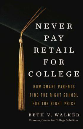 Never Pay Retail for College - Front Cover